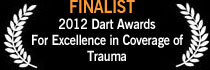 Finalist, 2012 Dart Awards for Excellence in Coverage of Trauma