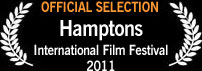Official Selection, Hamptons International Film Festival 2011