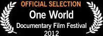 Official Selection, One World Documentary Film Festival 2012