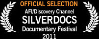 Official Selection, AFI/Discovery Channel SILVERDOCS Documentary Festival 2011