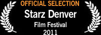Official Selection, Starz Denver Film Festival 2011